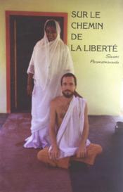 Sur le chemin de la liberté t.1 ; un pelerinage en Inde - Couverture - Format classique