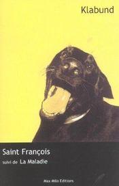 Saint-francois ; la maladie - Intérieur - Format classique