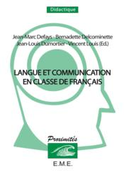 Langue et communication en classe de français  - Collectif
