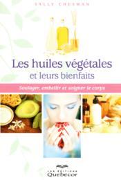 Les huiles végétales et leurs bienfaits - Couverture - Format classique