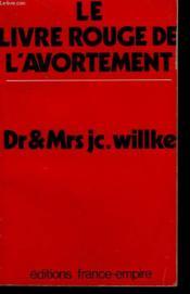 Le Livre Rouge De L'Avortement. - Couverture - Format classique