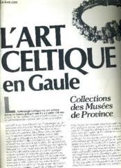 Le Petit Journal Des Grandes Expositions - Musee Du Luxembourg 19 Novembre 1983 29 Janvier 1984 - L'Art Celtique En Gaule. - Couverture - Format classique