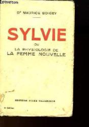 Sylvie Ou La Physiologie De La Femme Nouvelle - Couverture - Format classique