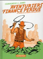 Vente  Les aventuriers de la finance perdue  - James - Christian Chavagneux