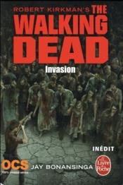 Vente livre :  The walking dead t.6 ; invasion  - Robert Kirkman - Jay R. Bonansinga