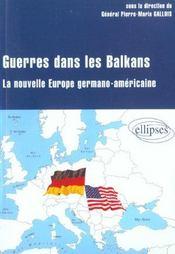 Guerre Dans Les Balkans La Nouvelle Europe Germano-Americaine - Intérieur - Format classique