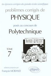 Problemes Corriges De Physique Polytechnique Tome 7 1995-1997 - Intérieur - Format classique