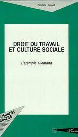 Droit Du Travail Et Culture Sociale ; L'Exemple Allemand - Intérieur - Format classique