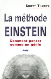 La Methode Einstein ; Comment Penser Comme Genie - Couverture - Format classique