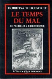 Temps Du Mal : Le Pecheur. L'Heretique (Le) - Couverture - Format classique