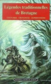 Légendes traditionnelles de Bretagne ; coutumes, croyances, superstitions - Couverture - Format classique