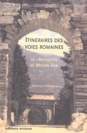 Itinéraires des voies romaines de l'antiquité au haut moyen âge - Couverture - Format classique