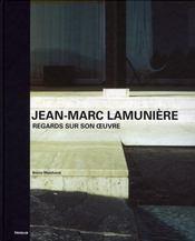 Jean-Marc Lamunière ; regards sur son oeuvre - Intérieur - Format classique