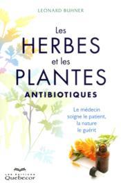 Les herbes et les plantes antibiotiques - Couverture - Format classique