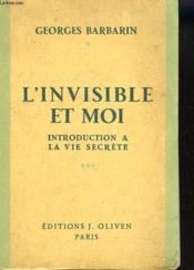 L'Invisible Et Moi. Introduction A La Vie Secrete - Couverture - Format classique