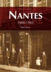 Nantes ; 1900-1945 - Couverture - Format classique