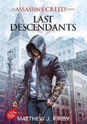 Vente livre :  Last descendants ; an Assassin's Creed series T.1 ; last descendants  - J. Kirby Matthew - Matthew J. Kirby