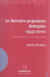 Le secours populaire français 1945-2000 ; du communisme à l'humanitaire - Intérieur - Format classique