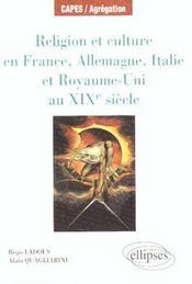 Religion Et Culture En France Allemagne Italie Et Royaume-Uni Au Xixe Siecle Capes/Agregation - Intérieur - Format classique