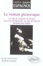 Le roman picaresque ; la vida de lazarillo de tormes, francisco de quevedo, la vida del buscon llamado don pablos - Intérieur - Format classique