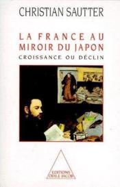 La France au miroir du Japon ; croissance ou déclin - Couverture - Format classique