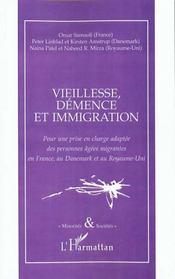 Vieillesse Demence Et Immigration ; Pour Une Prise En Charge Adaptee Des Personnes Agees Migrantes En France Au Danemark - Intérieur - Format classique