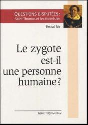 Le zygote est-il une personne humaine ? - Couverture - Format classique