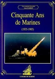 Cinquante Ans De Marine (1935-1985) - Couverture - Format classique