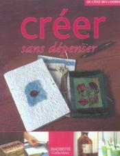 Creer sans depenser - Couverture - Format classique