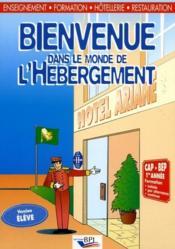 Bienvenue dans le monde de l'hébergement ; CAP-BAP 1ère année ; livre de l'élève - Couverture - Format classique