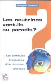 Les neutrinos vont-ils au paradis ; les particules imaginaires d'un dictateur ordinaire - Intérieur - Format classique