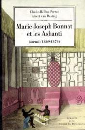 Marie-Joseph Bonnat et les Ashanti ; journal (1869-1874) - Couverture - Format classique