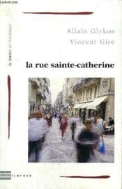 Rue Sainte-Catherine (La) - Couverture - Format classique