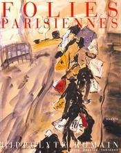 Folies Parisiennes. Textes, Dessins, Tableaux - Intérieur - Format classique