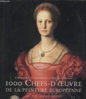 Mille Chefs-D'Oeuvre De La Peinture Europeenne - Couverture - Format classique