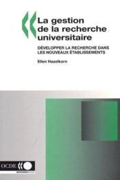 La gestion de la recherche universitaire : developper la recherche dans les nouveaux etablissements - Couverture - Format classique