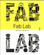 Vente livre :  Fab Lab ; revolution field manual  - Menichinelli Massimo - Massimo Menichinelli