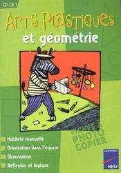 Arts plastiques et géométrie ; CP/CE1 ; fiches à photocopier - Intérieur - Format classique