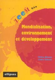 Mondialisation, environnement et développement - Couverture - Format classique