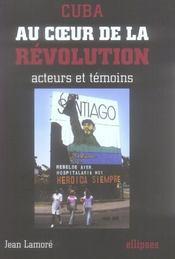 Cuba ; au coeur de la révolution ; acteurs et témoins - Intérieur - Format classique