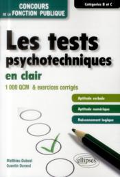 Les tests psychotechniques en clair 1000 qcm & exercices corriges concours fonction publique cat.b&c - Couverture - Format classique