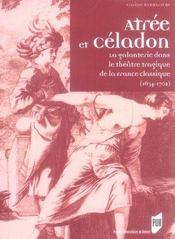 Atree Et Celadon. La Galanterie Dans Le Theatre Tragique De La France Classique - Intérieur - Format classique