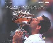 Roland Garros 2002 ; Vu Par Les Plus Grands Photographes De Tennis - Intérieur - Format classique