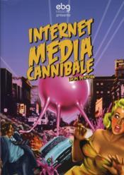 Internet média cannibale - Couverture - Format classique