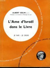 L'Ame D'Israel Dans Le Livre. Collection Je Sais-Je Crois N° 65. Encyclopedie Du Catholique Au Xxeme. - Couverture - Format classique