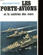 Les Porte-Avions Et La Maitrise Des Mers - Couverture - Format classique