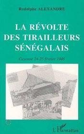 La Revolte Des Tirailleurs Senegalais ; Cayenne, 24-25 Fevrier 1946 - Intérieur - Format classique