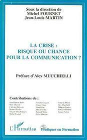 La Crise ; Risque Ou Chance Pour La Communication ? - Intérieur - Format classique