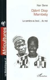 Djibril Diop Mabety ; La Camera Au Bout Du Nez - Intérieur - Format classique