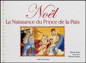Noël ; la naissance du prince de la paix - Couverture - Format classique